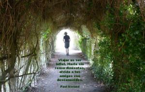 "1000FrasesDeViaje - Paul Morand "" Viajar es ser infiel. Hazlo sin ..."