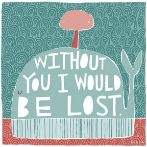 Without You I Would Be Lost Greetings Card