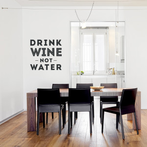 drink wine not water wall quote decal will have all wine lovers and