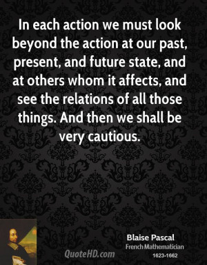 In each action we must look beyond the action at our past, present ...
