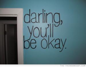 Darling you'll be okay
