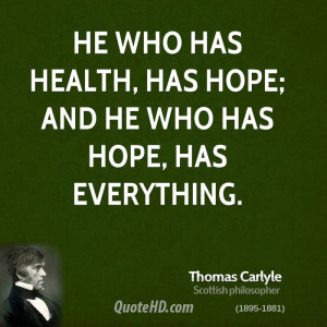 health has hope and he who has hope has everything picture quote 1