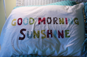 Good Morning Sunshine Quotes Good morning, sunshine.