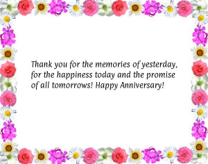 Thank you for the memories of yesterday, for the happiness today and ...