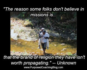 World Evangelism Quotes – Some Do Not Believe in Missions because…