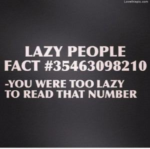 Lazy People Fact - Hilarious Quotes