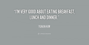 very good about eating breakfast, lunch and dinner.""