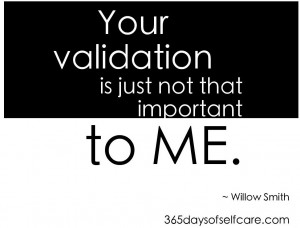 your validation is just not that important page 001 I Dont Care What ...