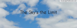 The Sky's the Limit Profile Facebook Covers