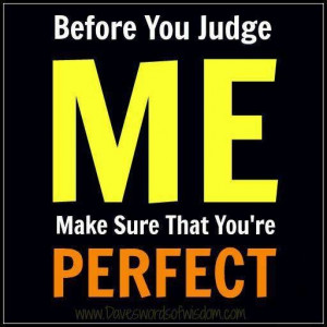 Stop judging others!