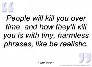 people will kill you over time dylan moran