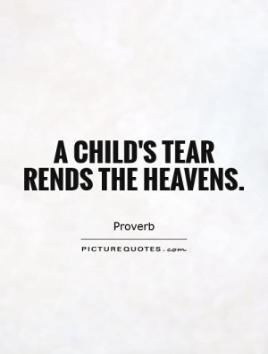 Heaven Quotes Child Quotes Proverb Quotes Tear Quotes