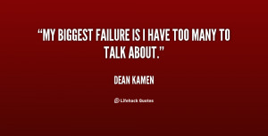 quote Dean Kamen my biggest failure is i have too 21290 png