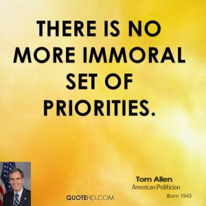 There is no more immoral set of priorities.