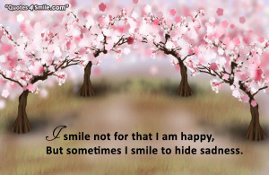 Sad smile quote picture to show your fellings and say: I smile not for ...