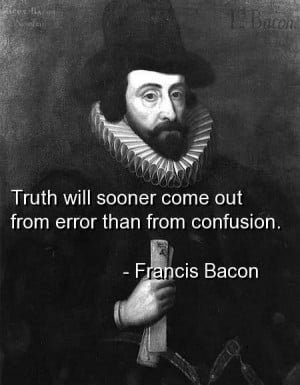 Francis bacon quotes and sayings wise witty truth confusion