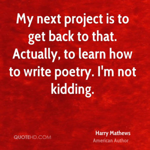 harry-mathews-harry-mathews-my-next-project-is-to-get-back-to-that.jpg