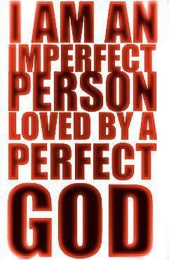 No I am not perfect