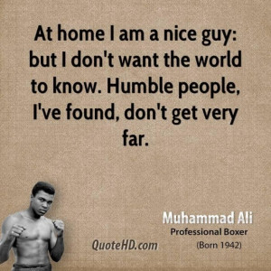 ... ali athlete quote at home i am a nice guy but i dont want the world to