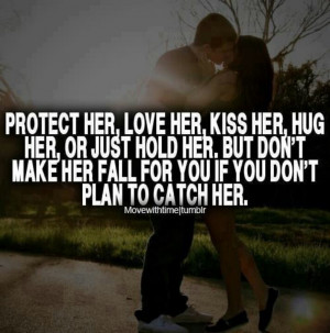 Always love her and treat her good!!!