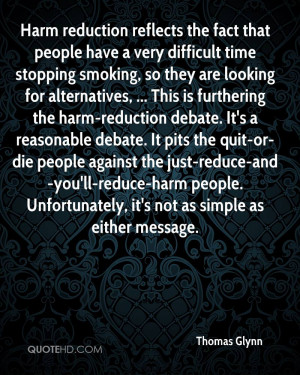 Harm reduction reflects the fact that people have a very difficult ...