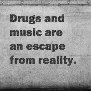 drugs, inspiration, life, quote, text, true, truth, words, world