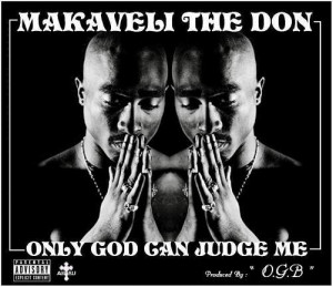 2pac Quotes Only God Can Judge Me 2pac quotes only god can judge
