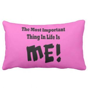 Me - Funny Sayings Throw Pillows