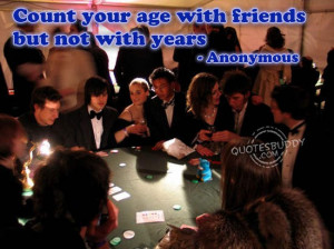 ... .graphics16.com/quotes/friendship-quotes/count-your-age-with-friends
