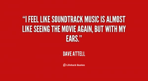 ... music is almost like seeing the movie again, but with my ears
