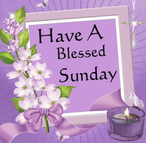 hope you have a blessed sunday