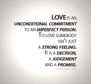 love-is-an-unconditional-commitment-to-an-imperfect-person-love-quote ...
