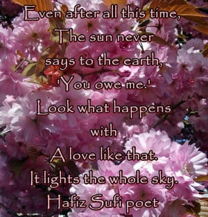 This quote from the Sufi poet Hafiz is a beautiful way of looking at ...