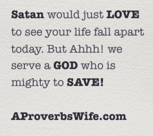 Satan Wants to Destroy You Today - A Proverbs Wife