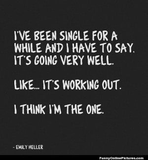 ... this funny joke quote by comedian Emily Heller about being single