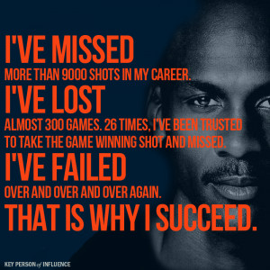 Michael Jordan pretty much summed it all up one day when he stated ...