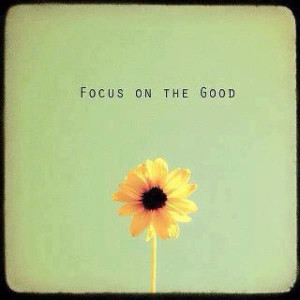 Focus on the Good #quote