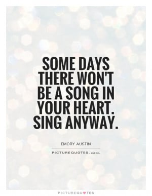 Song Quotes Positivity Quotes Positive Attitude Quotes Singing Quotes