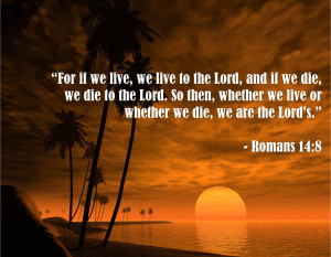Bible Quotes About Death - Romans 14:8