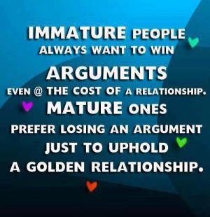 Relationship Quotes Immature Mature argument losing