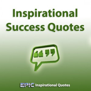 100 Epic Inspirational Success Quotes