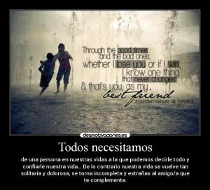 Todos necesitamos - de una persona en nuestras vidas a la que podemos ...
