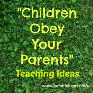 """Theme Verse: """" Children, obey your parents in the Lord: for this is ..."""