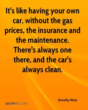 dorothy west quote its like having your own car without the gas jpg