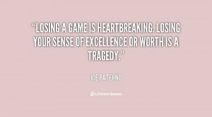 quote-Joe-Paterno-losing-a-game-is-heartbreaking-losing-your-97808.png