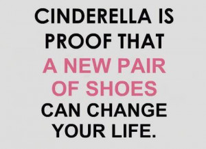 change, cinderella, life, new, pink, princess, quotes, shoes, text