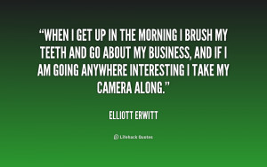 quote-Elliott-Erwitt-when-i-get-up-in-the-morning-157722.png