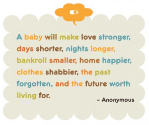 Want more? Baby girl quote s and Baby boy quotes here.