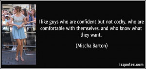 Cocky Quotes For Guys I like guys who are confident but not cocky, who ...