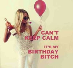... calm queen bitch its my birthday quot cant keep calm its my birthday
